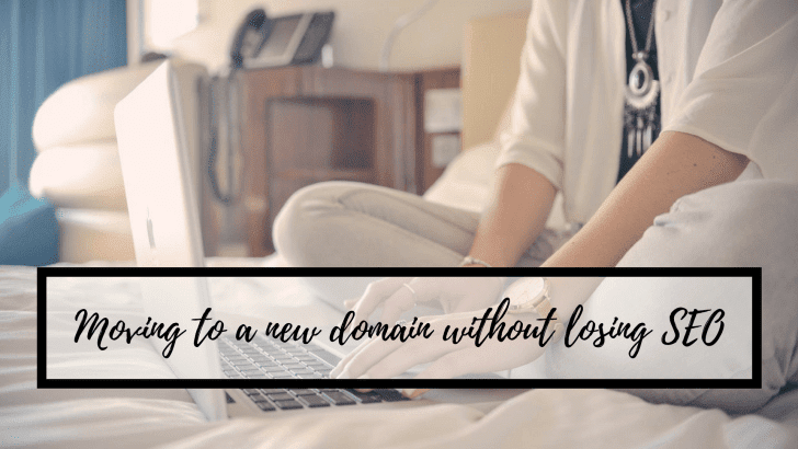 How to move your blog to a new domain without losing SEO