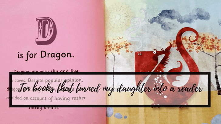 Ten books that turned my daughter into a reader