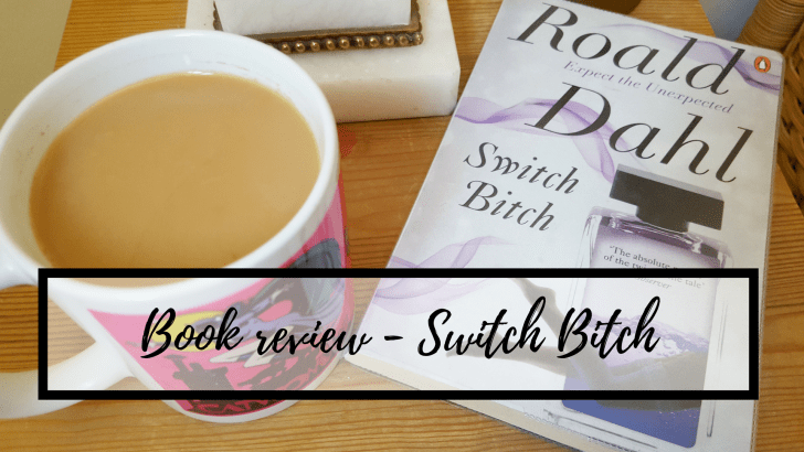 Book review – Roald Dahl's Switch Bitch