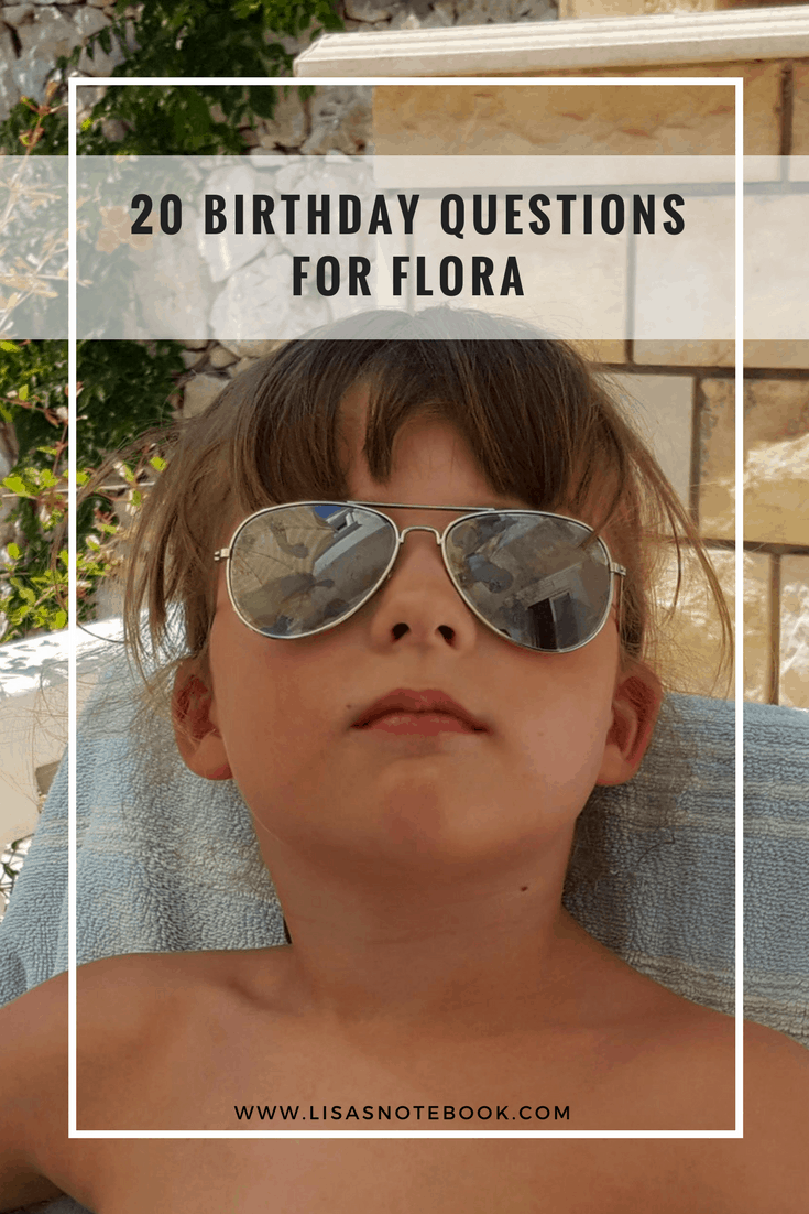 20-birthday-questions-for-flora_www.lisasnotebook.com