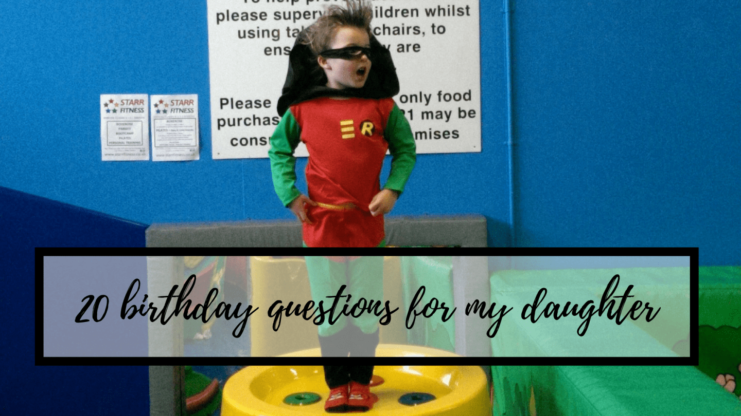 20 birthday questions for my daughter