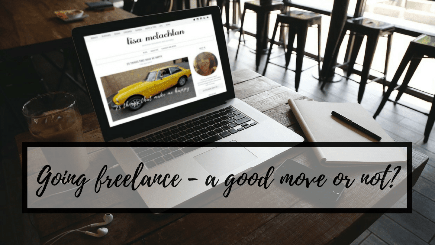 Going freelance – is it a good move for me or not?